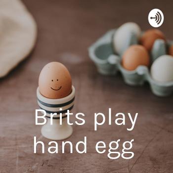 Brits play hand egg