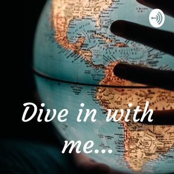 Dive in with me...