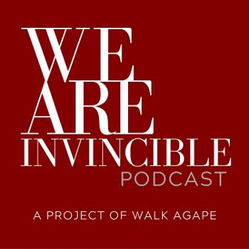 We Are Invincible: A Project of Walk Agape