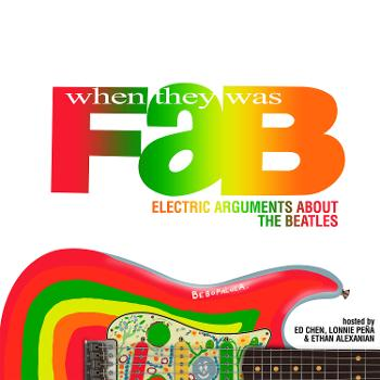 When They Was Fab: Electric Arguments About the Beatles