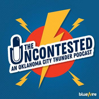 The Uncontested OKC Thunder Podcast