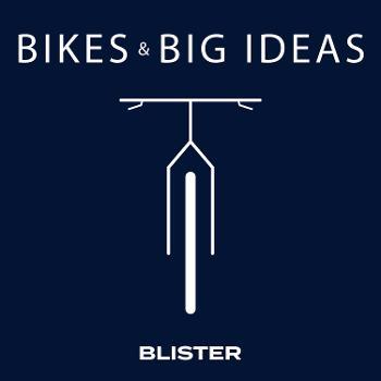 Bikes & Big Ideas