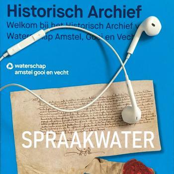 Spraakwater, verhalen uit en over een waterschapsarchief