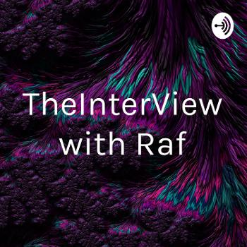 TheInterView with Raf