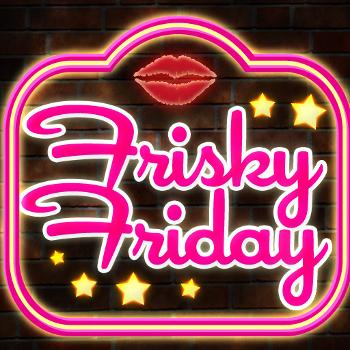 Frisky Friday   Sexy Stories to Heat Up Your Nights