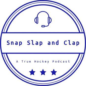 Snap, Slap, and CLAP - A True Hockey Podcast