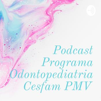 Podcast Programa Odontopediatria Cesfam PMV