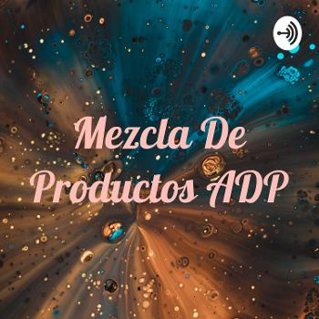 Mezcla De Productos ADP