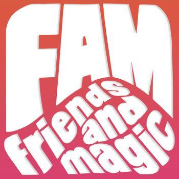 FAM: Friends and Magic