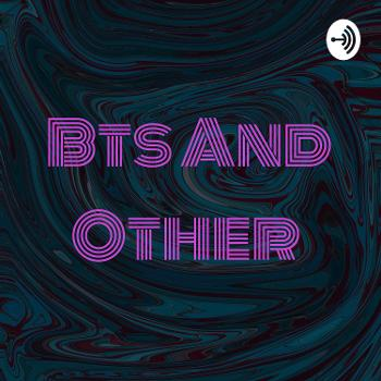 Bts And Other