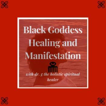 Black Goddess Healing and Manifestation