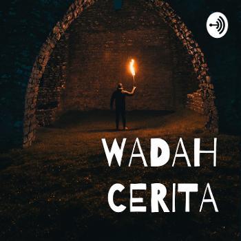 WADAH CERITA
