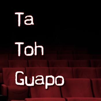 Ta Toh Guapo