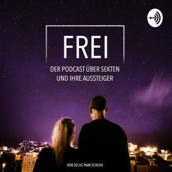 FREI – der Podcast über Sekten und ihre Aussteiger