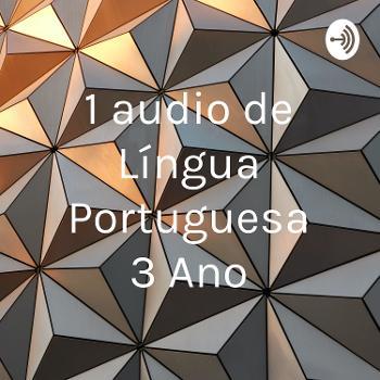 1° audio de Língua Portuguesa 3° Ano