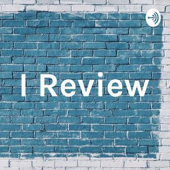 I Review