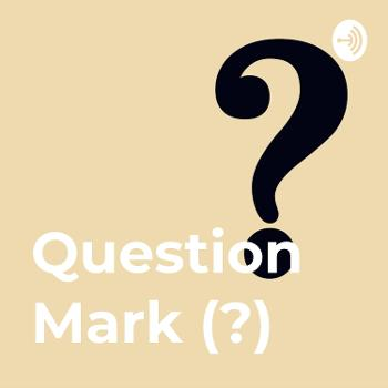 The Question Mark (?)