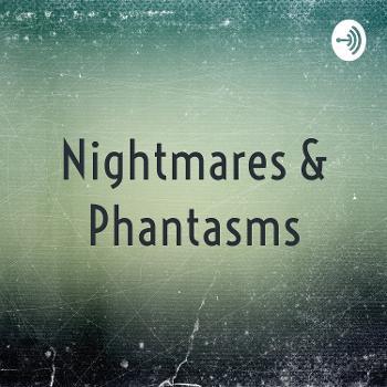Nightmares & Phantasms