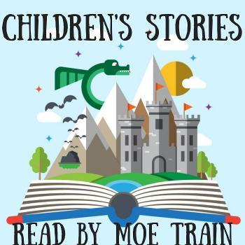 Children's Stories Read By Moe Train