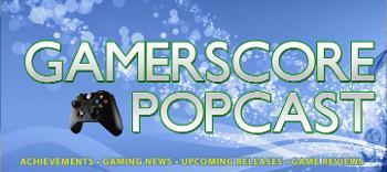 The Gamerscore Popcast