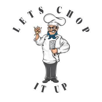 Lets Chop It Up