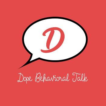 D.B.T. - Dope Behavioral Talk