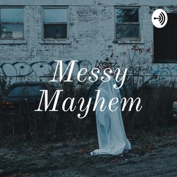 Messy Mayhem