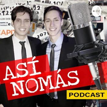 Así Nomás Podcast