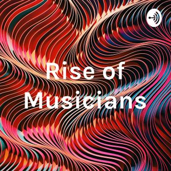 Rise of Musicians