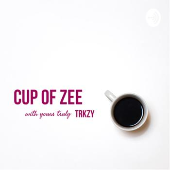 Cup of Zee with TRKZY