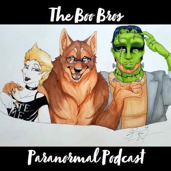 The Boo Bros' Paranormal Podast