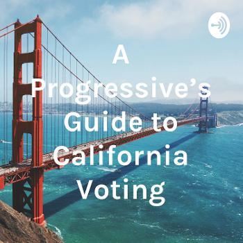 A Progressive's Guide to California Voting