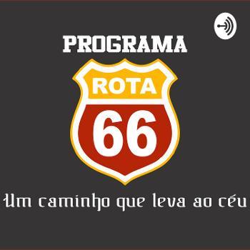 Programa Rota 66- Um Caminho que Leva ao Céu