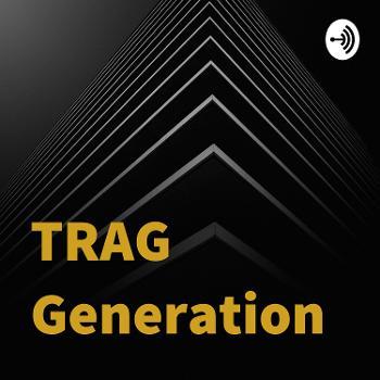 TRAG Generation