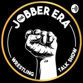The Jobber Era - Wrestling Talk Show