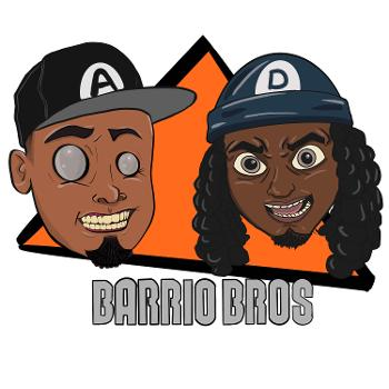 Barrio Brothers Podcast