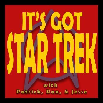 The It's Got Star Trek Podcast