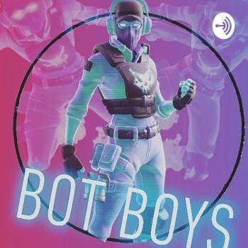 The Bot Boys Pod