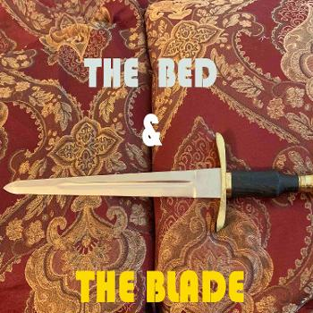 The Bed and The Blade