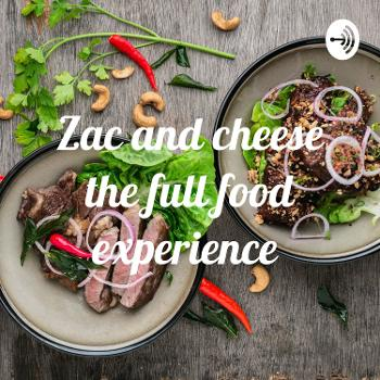 Zac and cheese the full food experience