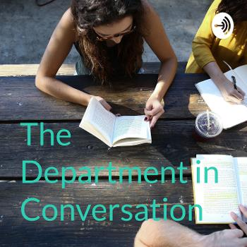 The Department in Conversation
