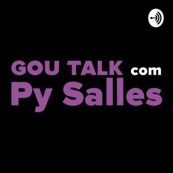 GOU TALK com PY SALLES