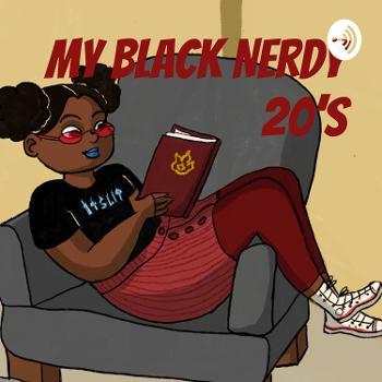 My Black Nerdy 20's