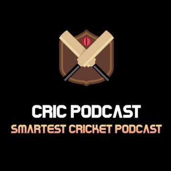 Cric Podcast