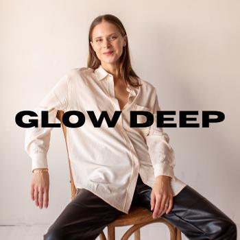 GLOW DEEP