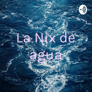 La Nix de agua