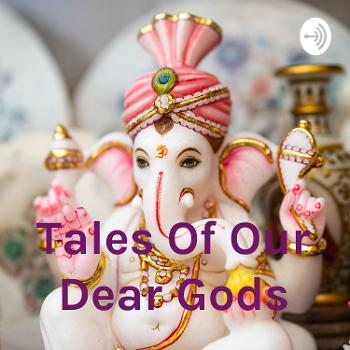 Tales Of Our Dear Gods