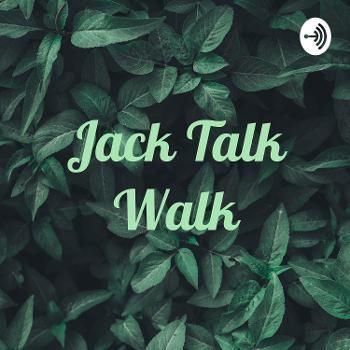 Jack Talk Walk