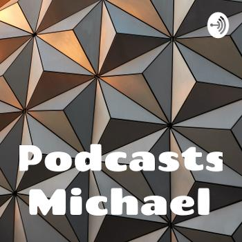 Podcasts Michael