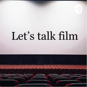 Let's talk films
